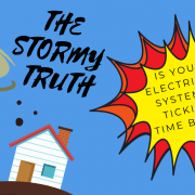 THE STORMY TRUTH - IS YOUR ELECTRICAL SYSTEM A TICKING TIME BOMB