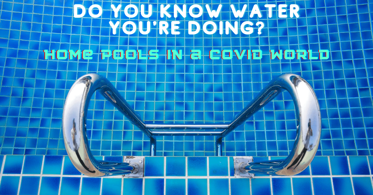 Home Pools In A Covid World